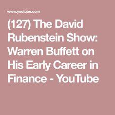 (127) The David Rubenstein Show: Warren Buffett on His Early Career in Finance - YouTube