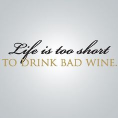 Life is Too Short to Drink Bad Wine Vinyl Wall Decal | Wall Art and Decor| Home Decor | World Market