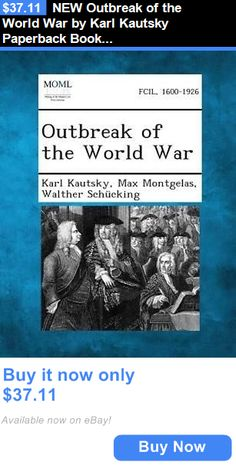 cookbooks: New Outbreak Of The World War By Karl Kautsky Paperback Book (English) Free Ship BUY IT NOW ONLY: $37.11