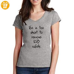 Life Is Too Short To Remove Usb Safely Small Damen V-Neck T-Shirt (*Partner-Link)