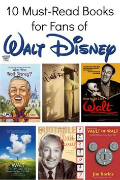 A collection of 10 must-read books for fans of Walt Disney.