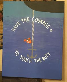 have the courage to touch the butt canvas nemo