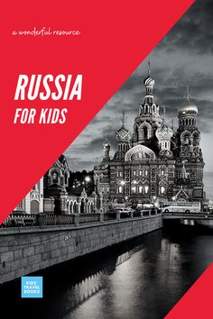 Russia for kids - Books, music, and more resources for kids learning about Russia. #Russia #familyravel #kidstravelbooks #travelbooks
