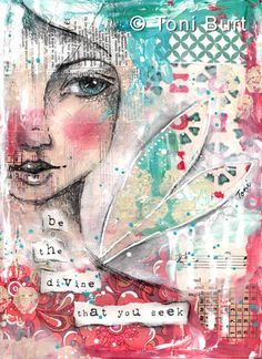 be the divine that you seek - mixed media art journal page by Toni Burt.   Old vintage papers, wallpapers, pencil sketch of the girls face, angel wings, love art journaling!