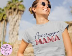 Fourth of July Shirt, American Mama T-Shirt, American Quote Shirt, Patriotic Shirt, July 4, Memorial Day T-Shirt, Womens 4th of July Tee
