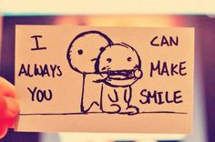 """Every time I see this, I read it, """"I always you can make smile""""...am I the only one??"""