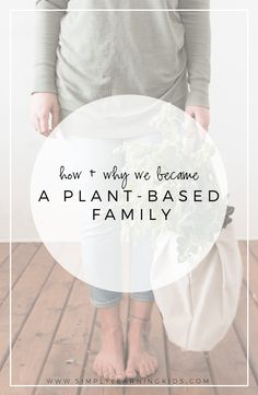 How + Why We Became A Plant-Based Family - Simply Learning Plant Based Nutrition, Vegan Nutrition, Nutrition Plans, Nutrition Information, Plant Based Diet, Nutrition Tips, Plant Based Recipes, Healthy Lifestyle Tips, Vegan Lifestyle
