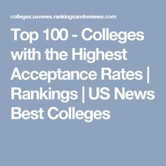 Top 100 - Colleges with the Highest Acceptance Rates | Rankings | US News Best Colleges