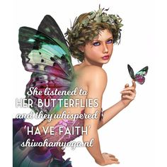She listened to her butterflies and they whispered 'have faith' ♡ ॐ