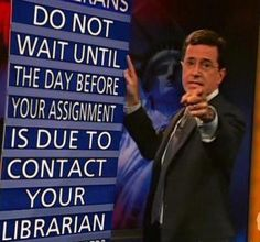 Library humor, Do not wait until the day before your assignment is due to contact your librarian Library Memes, Library Posters, Library Quotes, Library Books, Library Ideas, Book Quotes, Library Signage, Library Inspiration, Library Lessons