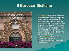 Il Barocco Siciliano Il Barocco Siciliano maturò pienamente solo in seguito al fiorire di interventi di ricostruzione succeduti al terremoto che investi'