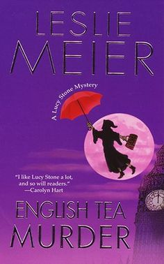 """Lucy Stone! In English Tea Murder by Leslie Meier. """"I like Lucy Stone a lot, and so will readers"""" is what Caroylyn Hart has to say about the English Tea Murder cozy mystery."""