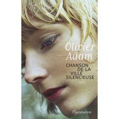 Chanson de la ville silencieuse par Olivier ADAM