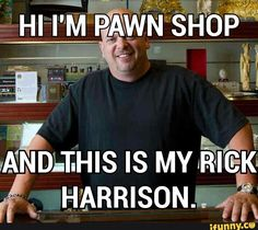 """My friend really enjoys the dam Rick Harrison memes, and one day we were joking around about a meme like this, and the next day I found this photo, and I said """"JESUS ANSWERED OUT PRAYERS"""". Showed them the photo, told them the same thing."""