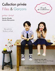 Collection privée filles & garçons : Des patrons faciles à utiliser, Patrons en taille réelle tailles : 90 à 130 cm (3 à 10 ans) - 3 modèle pour mamans de Atsuko Maruyama http://www.amazon.fr/dp/2756509388/ref=cm_sw_r_pi_dp_jR5Jwb160QDWQ