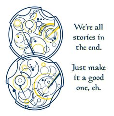 """Another rendition of """"We're all stories..."""", this time in color and including the full quote. More Commisioned work. Written in Circular Gallifreyan, fan made alphabet by BlackHatGuy. Get your own ..."""