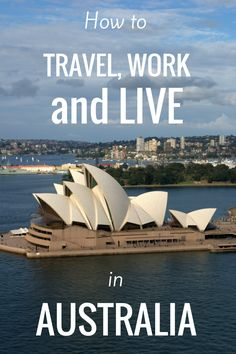 Live, work, and travel in Australia on the Work and Holiday Visa (WHV)