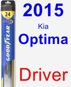 Driver Wiper Blade for 2015 Kia Optima - Hybrid