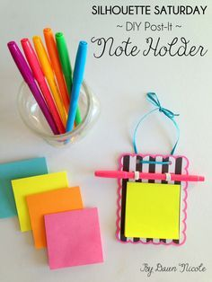 DIY Post-It Note Holder. This week's Silhouette Saturday post makes a simple and adorable teacher or co-worker gift idea for the holidays!