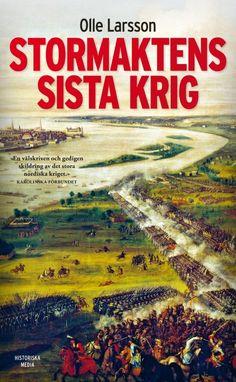 Stormaktens sista krig av Olle Larsson. Från Historiska Media.