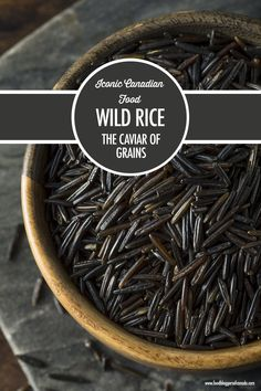 """Iconic Canadian Food: The History of Wild Rice Wild rice is the only grain native to Canada. Find out more about the """"caviar of grains"""" in this history of Wild Rice. Canadian Cuisine, Canadian Food, Wild Rice Recipes, Food And Thought, Food Travel, Energy Bites, Caviar, British Columbia, Food Hacks"""
