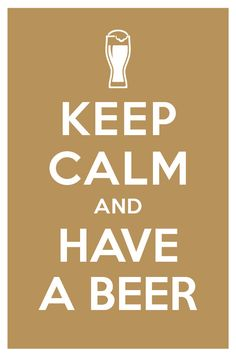 Pretty much the state motto. Don't be stressed, that's stupid, here, have a beer and chill.