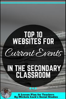 Top 15 Websites for Teaching Current Events Websites in the Secondary Social Studies Classroom with ideas for using and organizing the sites for easiest student use. The fifth one is my favorite for Social Studies news!