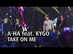 A-HA feat KYGO - TAKE ON ME - EXLUSIVE - The 2015 Nobel Peace Prize Concert - YouTube