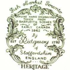 Heritage pattern by Ridgway Pottery - Fish Market Toronto backstamp