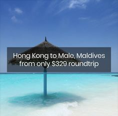 Hong Kong to Male, Maldives from only $329 roundtrip