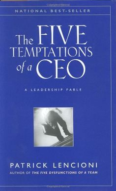The Five Temptations of a CEO: A Leadership Fable by Patrick Lencioni