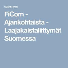 FiCom - Ajankohtaista - Laajakaistaliittymät Suomessa
