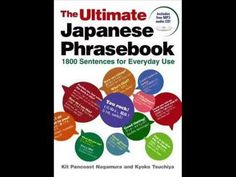 [Learn Japanese] The ultimate japanese phrasebooks: 1800 sentences for everyday Part 2