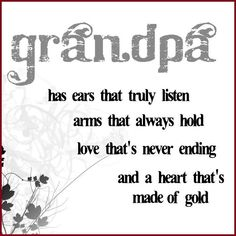 Grandpa Quotes | So true... | grandparents - sayings and stuff