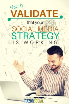 How to Validate if Your Social Media Marketing Strategy is Working - @razorsocial