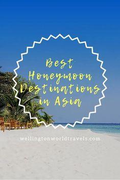 Best Honeymoon Destinations in Asia - Wellington World Travels Honeymoon Fund, Best Honeymoon Destinations, Honeymoon Spots, Honeymoon Packages, Romantic Honeymoon, Travel Destinations, Honeymoon Travels, Honeymoon Ideas, Couple Travel