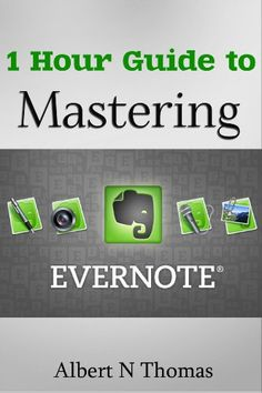 FREE Kindle Book! 1 Hour Guide to Mastering Evernote: Learn How You Can Organize and Find Everything that's Important eBook: Albert N Thomas: Kindle Store