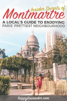 A local's guide to enjoying Montmartre, Paris, one of the prettiest neighbourhoods and one of the best places to visit in Paris! Includes a list of things to do in Montmartre, how to avoid tourist tra Paris Travel Guide, Europe Travel Tips, European Travel, Travel Advice, Travel Guides, Travel Destinations, Travel Info, Travel Goals, Europe Europe