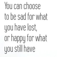 """""""This is so important to think about for those battling cancer, as well as for those finished with treatment who are left with the aftermath of cancer, treatment, surgeries, etc. YOU CHOOSE whether to view your life as a glass half full or half empty. A positive attitude will always make the journey easier."""" ~Skye"""