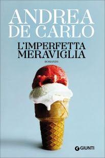 """""""L'imperfetta meraviglia"""" di Andrea De Carlo, incipit"""