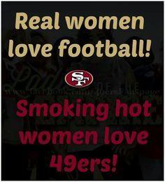 Real women love football smoking hot women love 49ers - Football -