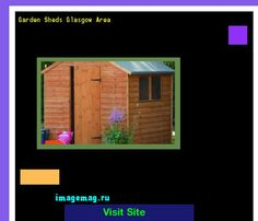garden sheds glasgow area 145857 the best image search - Garden Sheds Glasgow