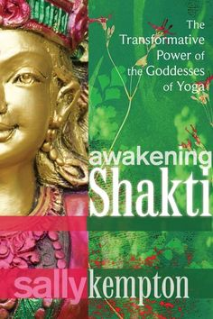 Sally Kempton is my favorite meditation teacher. Awakening Shakti: An Interview with Sally Kempton