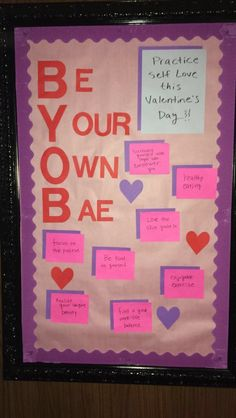 B.Y.O.B. = Be Your Own Bae bulletin board about practicing self love #ValentinesDay #SelfLove #ra #fa #UniversityOfAlabama #BulletinBoard #PersonalDevelopment