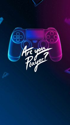 Are you player?