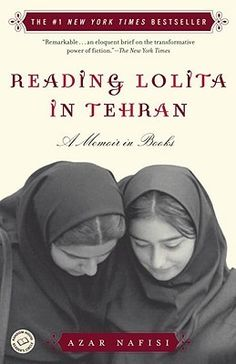 Reading Lolita in Tehran, a remarkable exploration of resilience in the face of tyranny and a celebration of the liberating power of literature.