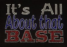 It's All About that BASE Rhinestone Tshirt by BlingnPrintStreet