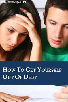 Debt works like a plague eating through your finances, your peace of mind, and life. The faster you are able to unburden yourself the better. Here we explain the best ways to get yourself out of debt, http://dhanhitmejari.in/how-to-get-yourself-out-of-debt/