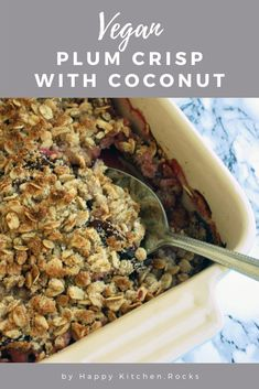 Delicious, vegan and gluten-free plum crisp with coconut makes for a great healthy dessert or breakfast. Easy 45-minute recipe from start to finish! #plumcrisp #vegancrisp #dessert #coconut #crisp #glutenfree | happykitchen.rocks Fall Dessert Recipes, Vegan Breakfast Recipes, Delicious Vegan Recipes, Healthy Recipes, Thanksgiving Desserts, Fall Desserts, Breakfast Ideas, Delicious Desserts, Vegetarian Recipes