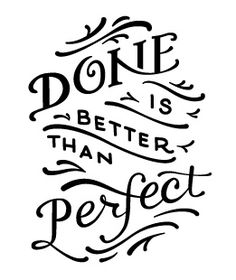Done is Better Than Perfect by Colleen Leh - Skillshare